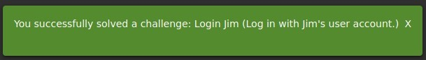 You successfully solved a challenge: Login Jim (Log in with Jim's user account.) X