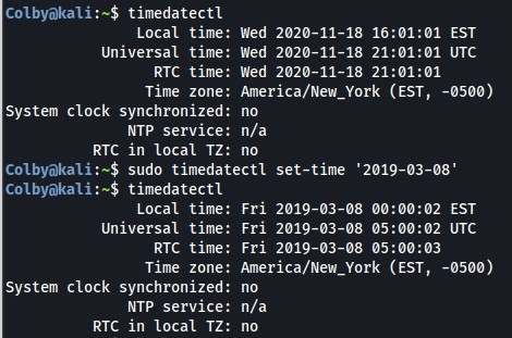 timedatectl  Local time  : wed 2020-11-18 EST  Universal time  : wed 2020-11-18 UTC  RTC time: wed 2020-11-18  _ york (EST, -0500)  Time zone: America/New  System clock synchronized:  no  NTP service:  n/a  RTC in local Tz:  no  Colbyakali:-$ sudo timedatectl set-time '2019-03-08'  timedatectl  Local time:  Fri 2019-03-08 EST  Universal time:  Fri 2019-03-08 05 UTC  RTC time: Fri 2019-03-08  . America/New_york (EST, -0500)  Time zone•  System clock synchronized:  no  NTP service:  n/a  RTC in local Tz:  no